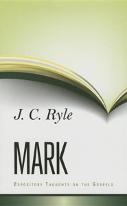 Expository Thoughts on Mark  -     By: J.C. Ryle