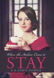 When the Italian Came to Stay  -     By: A.R. Conti Fulwell