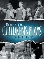 Book of Children's Plays  -     By: Faith Capps