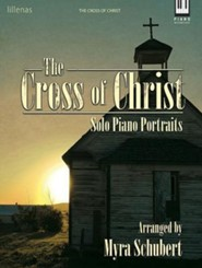 The Cross of Christ: Solo Piano Portraits