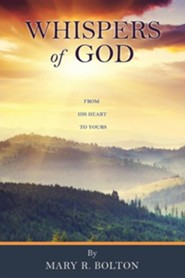 Whispers of God  -     By: Mary R. Bolton
