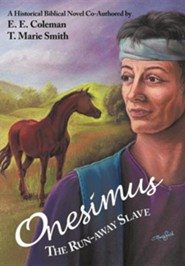 Onesimus the Run-Away Slave  -     By: E.E. Coleman, T. Marie Smith