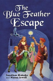 The Blue Feather Escape  -     By: Jonathan Stahnke, Naomi Jewell