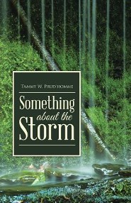 Something about the Storm  -     By: Tammy W. Prud'homme