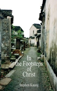 In the Footsteps of Christ  -     By: Stephen Kaung