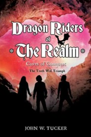 Dragon Riders of the Realm Book 2 Caves of Conquest