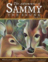 The Adventures of Sammy the Skunk: Book Five