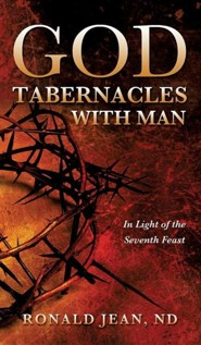 God Tabernacles with Man  -     By: Ronald Jean