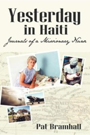Yesterday in Haiti: The Journals of a Missionary Nurse