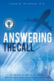 Answering the Call  -     By: James R. Milstead M.D.