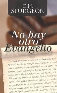 No Hay Otro Evangelio: No Other Gospel (Spanish Edition)