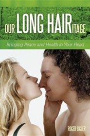 Our Long Hairitage: Bringing Peace and Health to Your Head  -     By: Roger Sigler