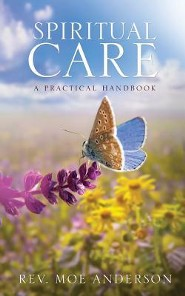 Spiritual Care  -     By: Rev. Moe Anderson