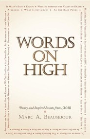 Words on High: Poetry and Inspired Events from Mab  -     By: Marc A. Beausejour