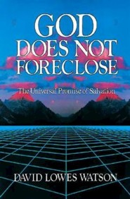 God Does Not Foreclose   -     By: david Watson