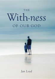 The With-Ness of Our God: Relationship in Every Dimension  -     By: Jan Loyd