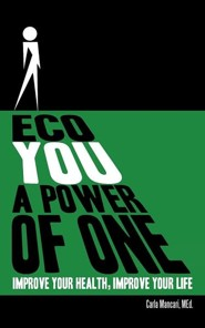 Eco You a Power of One: Improve Your Health, Improve Your Life