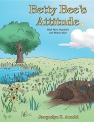Betty Bee's Attitude: With Myrt, Maybelle and Milton Mole