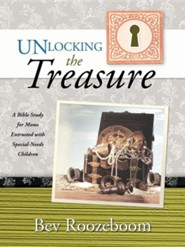 Unlocking the Treasure: A Bible Study for Moms Entrusted with Special-Needs Children