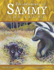 The Adventures of Sammy the Skunk: Book Six