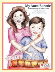 My Aunt Bonnie: A Child's Story of Love and Loss  -     By: Anita Cannon