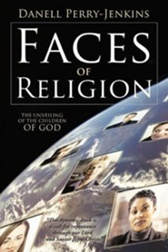 Faces of Religion: The Unveiling of the Children of God  -     By: Danell Perry-Jenkins