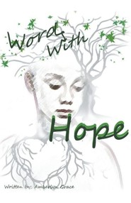 Words with Hope  -     By: Amberlyn Grace