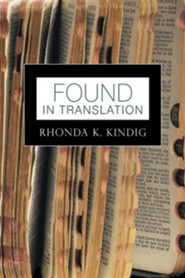 Found in Translation  -     By: Rhonda K. Kindig
