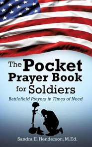 The Pocket Prayer Book for Soldiers  -     By: Sandra E. Henderson