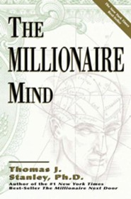 The Millionaire Mind  -     By: Thomas J. Stanley