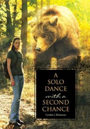 A Solo Dance with a Second Chance  -     By: Cynthia L. Bohannan
