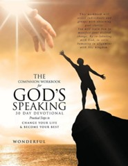 The Companion Workbook for God's Speaking 30 Day Devotional Practical Steps to: Change Your Life & Become Your Best