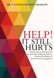 Help! It Still Hurts  -     By: Dr. Cynthia Hinson Graham