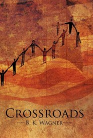 Crossroads  -     By: B.K. Wagner