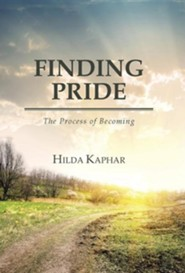 Finding Pride: The Process of Becoming  -     By: Hilda Kaphar