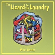 The Lizard in the Laundry  -     By: Mitzi Doster