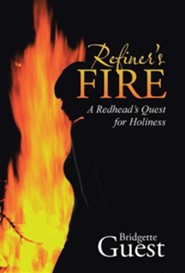 Refiner's Fire: A Redhead's Quest for Holiness