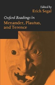 Oxford Readings in Menander, Plautus, and Terence  -     Edited By: Erich Segal     By: Erich Segal(ED.)