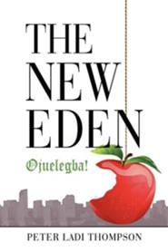 The New Eden: Ojuelegba!  -     By: Peter Ladi Thompson