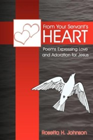 From Your Servant's Heart  -     By: Rosetta H. Johnson