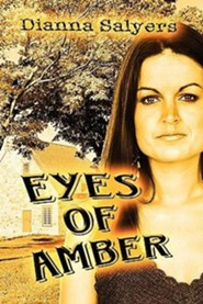 Eyes of Amber  -     By: Dianna Salyers