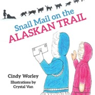 Snail Mail on the Alaskan Trail  -     By: Cindy Worley