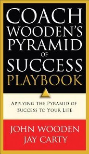 Coach Wooden's Pyramid of Success Playbook: Applying the Pyramid of Success to Your Life - Slightly Imperfect