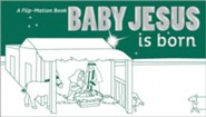 Baby Jesus Is Born: Flip-Mation Book   -     By: ZonderKidz