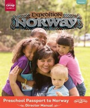 Expedition Norway VBS 2016: Preschool Passport to Norway Director Manual