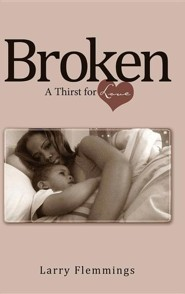 Broken: A Thirst for Love