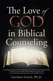 The Love of God in Biblical Counseling  -     By: D. Luciano Cozzi