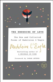 The Ordering of Love  -     By: Madeleine L'Engle