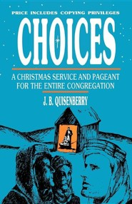 Choices: A Christmas Service and Pageant for the Entire Congregation - Slightly Imperfect