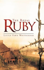 The Royal Ruby  -     By: Little Fawn Whitecedar